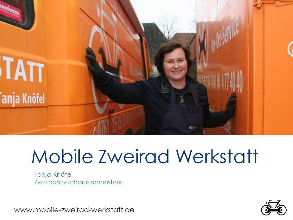www.mobile-zweirad-werkstatt.de Mobile Zweirad Werkstatt Tanja Knöfel Zweiradmechanikermeisterin