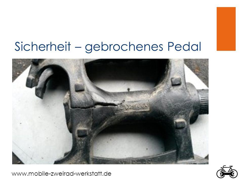www.mobile-zweirad-werkstatt.de Sicherheit – gebrochenes Pedal
