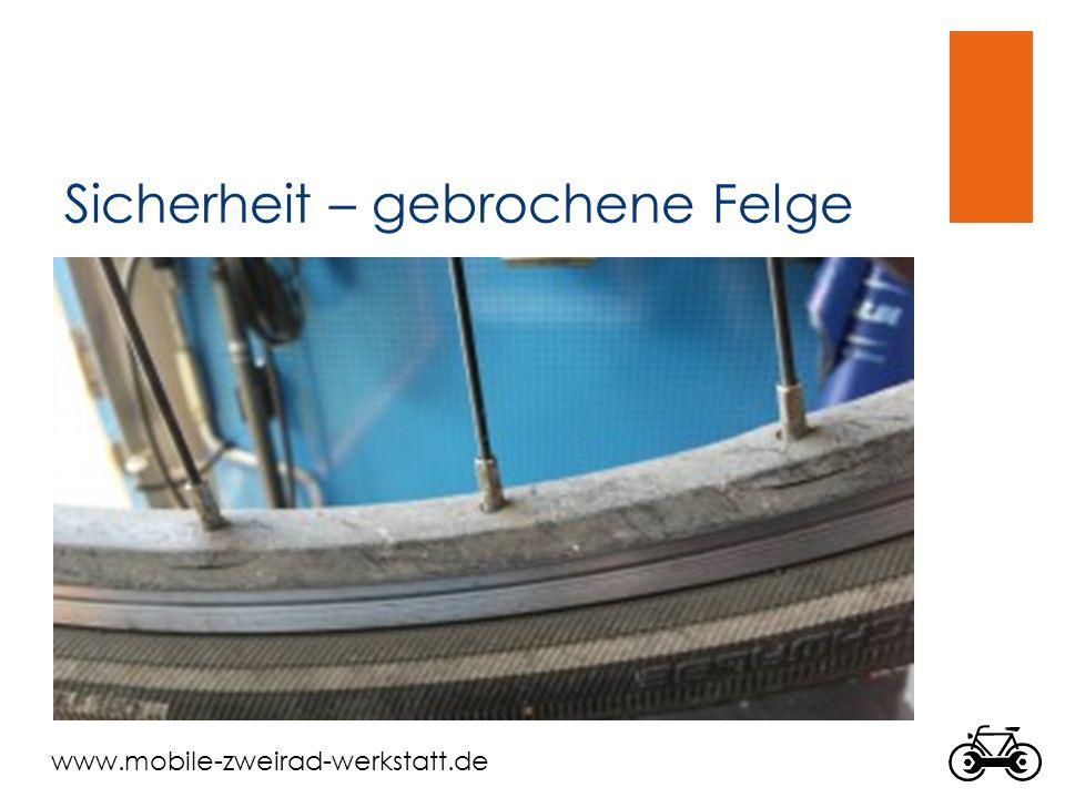 www.mobile-zweirad-werkstatt.de Sicherheit – gebrochene Felge