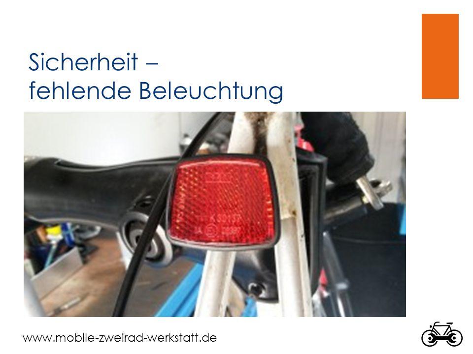 www.mobile-zweirad-werkstatt.de Sicherheit – fehlende Beleuchtung