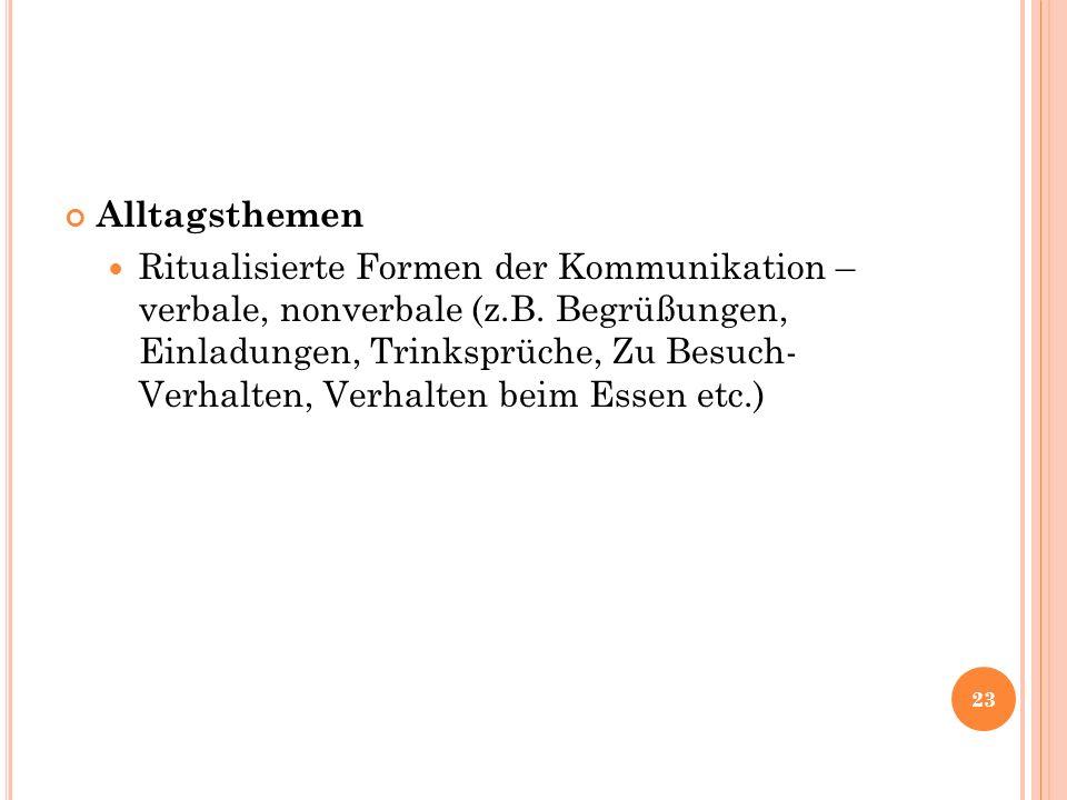 Alltagsthemen Ritualisierte Formen der Kommunikation – verbale, nonverbale (z.B.