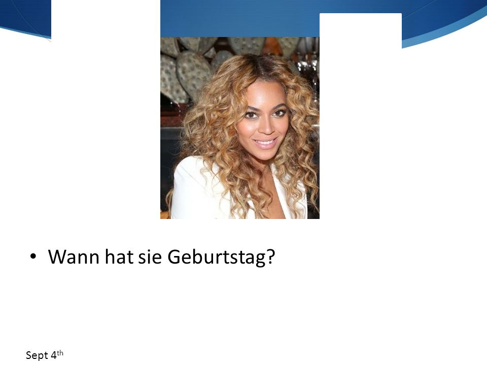  Can you guess what Robbie would reply to the question 'Wann hast du Geburtstag?' Feb 13th