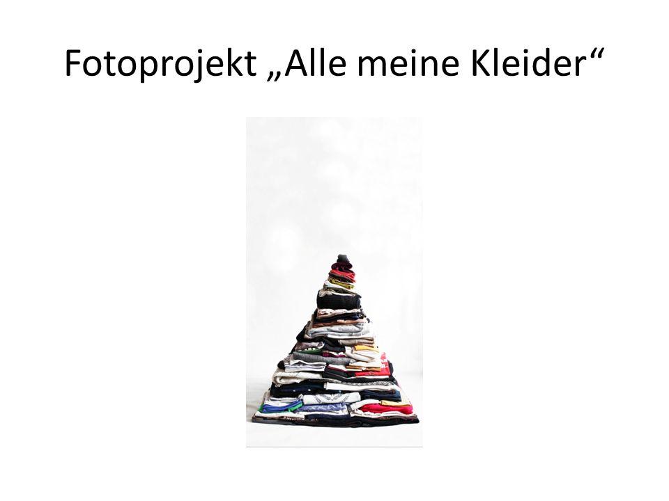 """Fotoprojekt """"Alle meine Kleider"""""""