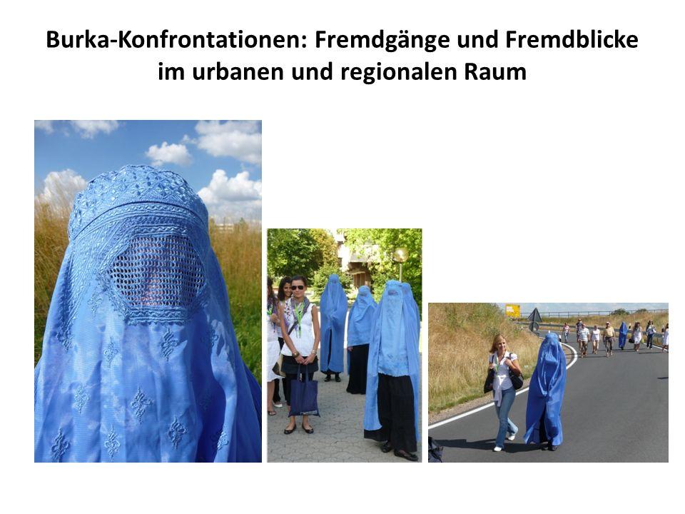 Burka-Konfrontationen: Fremdgänge und Fremdblicke im urbanen und regionalen Raum