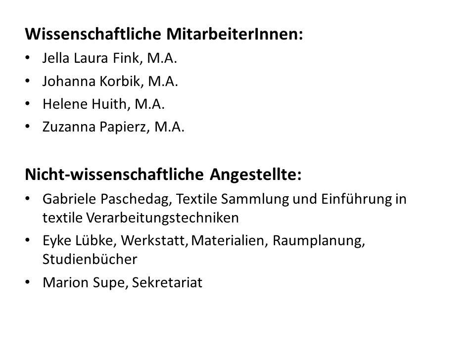 Wissenschaftliche MitarbeiterInnen: Jella Laura Fink, M.A. Johanna Korbik, M.A. Helene Huith, M.A. Zuzanna Papierz, M.A. Nicht-wissenschaftliche Anges
