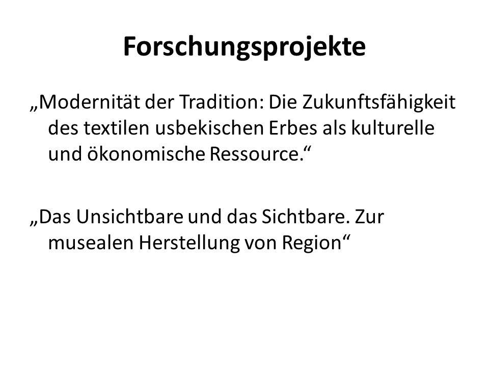 """Forschungsprojekte """"Modernität der Tradition: Die Zukunftsfähigkeit des textilen usbekischen Erbes als kulturelle und ökonomische Ressource."""" """"Das Uns"""