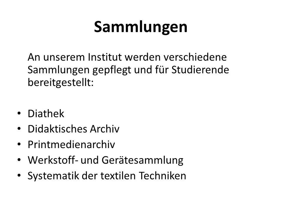 Sammlungen An unserem Institut werden verschiedene Sammlungen gepflegt und für Studierende bereitgestellt: Diathek Didaktisches Archiv Printmedienarch