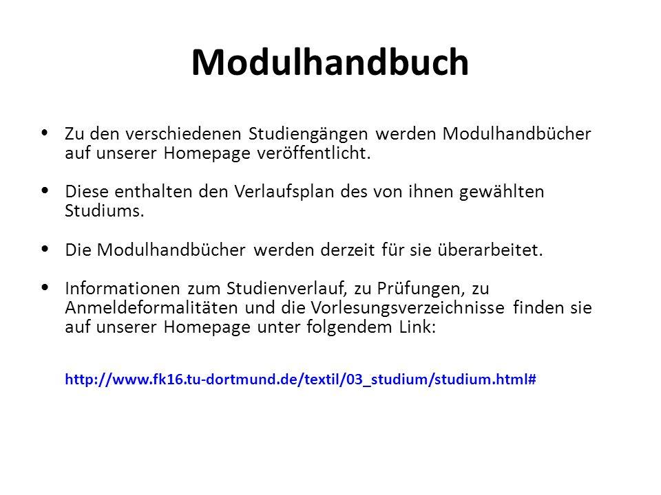Modulhandbuch  Zu den verschiedenen Studiengängen werden Modulhandbücher auf unserer Homepage veröffentlicht.  Diese enthalten den Verlaufsplan des