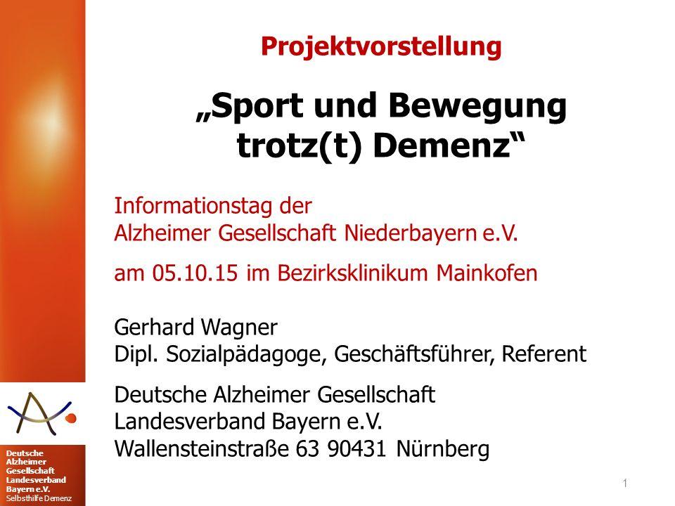 """Deutsche Alzheimer Gesellschaft Landesverband Bayern e.V. Selbsthilfe Demenz Projektvorstellung """"Sport und Bewegung trotz(t) Demenz"""" Informationstag d"""