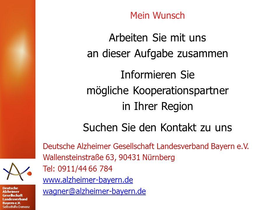 Deutsche Alzheimer Gesellschaft Landesverband Bayern e.V. Selbsthilfe Demenz Mein Wunsch Arbeiten Sie mit uns an dieser Aufgabe zusammen Informieren S