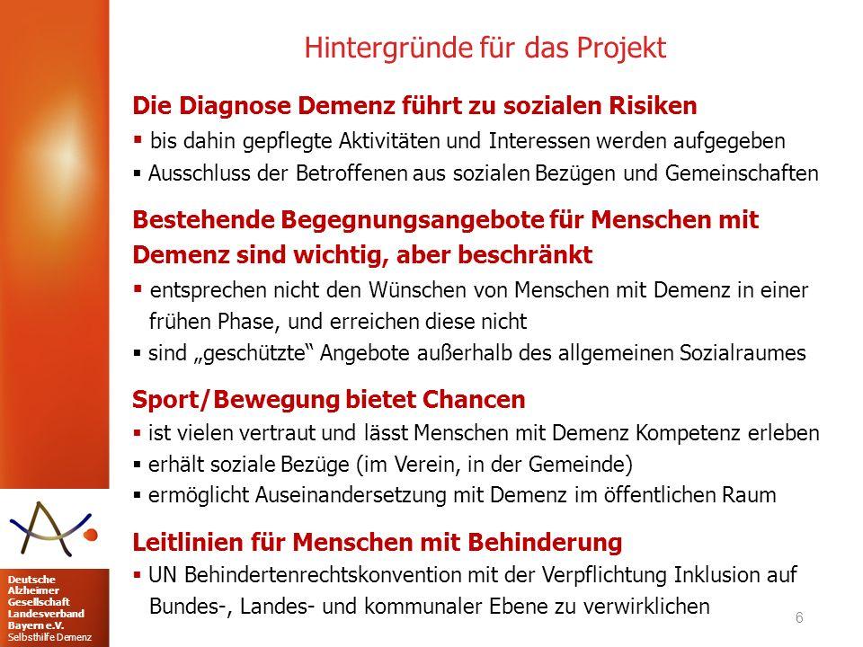 Deutsche Alzheimer Gesellschaft Landesverband Bayern e.V. Selbsthilfe Demenz Hintergründe für das Projekt Die Diagnose Demenz führt zu sozialen Risike