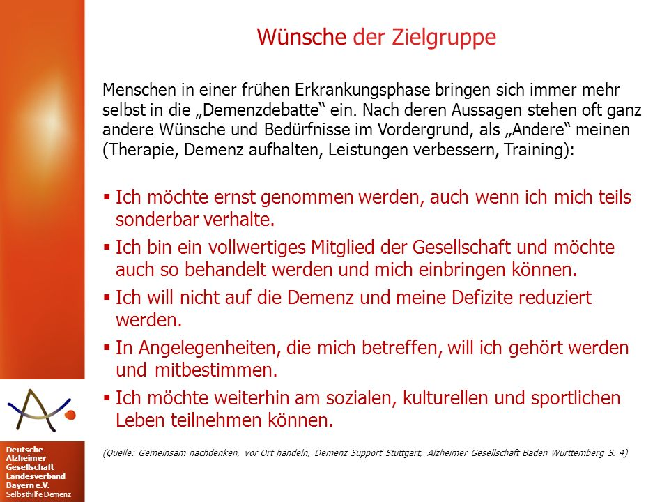 Deutsche Alzheimer Gesellschaft Landesverband Bayern e.V. Selbsthilfe Demenz Wünsche der Zielgruppe Menschen in einer frühen Erkrankungsphase bringen