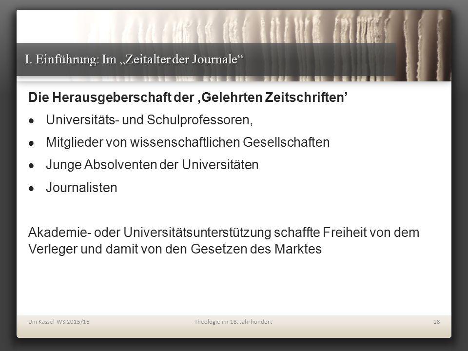 """I. Einführung: Im """"Zeitalter der Journale"""" Die Herausgeberschaft der 'Gelehrten Zeitschriften'  Universitäts- und Schulprofessoren,  Mitglieder von"""