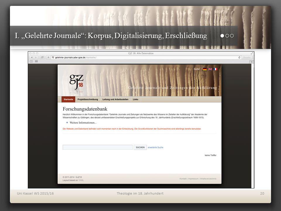 """I. """"Gelehrte Journale"""": Korpus, Digitalisierung, Erschließung ●○○ Uni Kassel WS 2015/16Theologie im 18. Jahrhundert20"""
