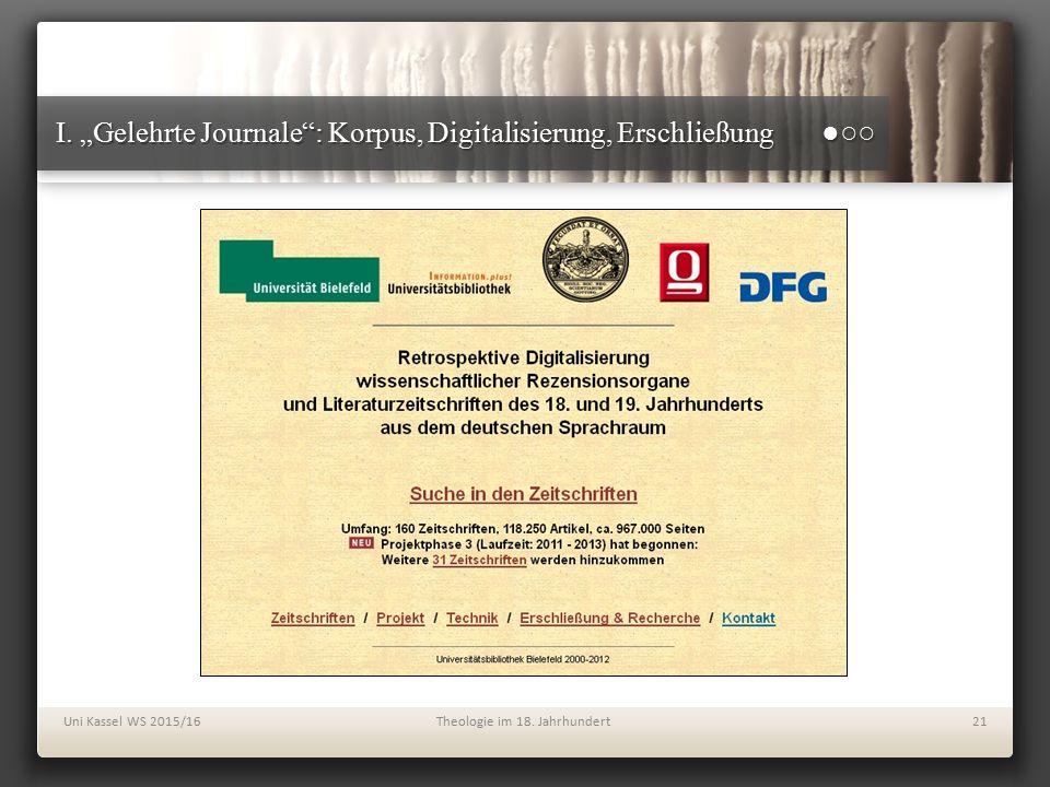 """I. """"Gelehrte Journale"""": Korpus, Digitalisierung, Erschließung ●○○ Uni Kassel WS 2015/16Theologie im 18. Jahrhundert21"""