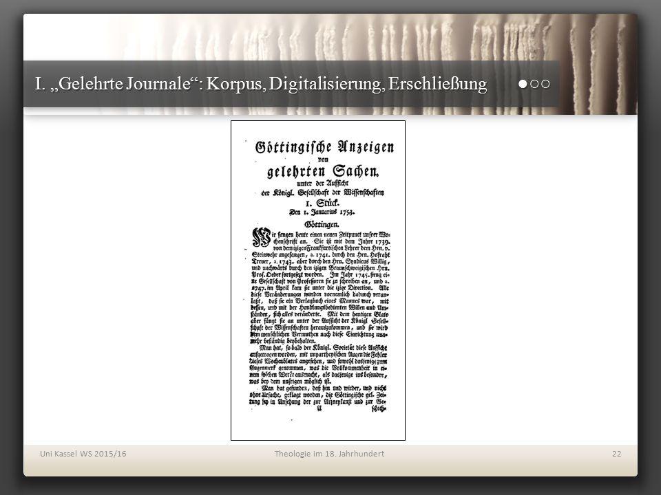 """I. """"Gelehrte Journale"""": Korpus, Digitalisierung, Erschließung ●○○ Uni Kassel WS 2015/16Theologie im 18. Jahrhundert22"""