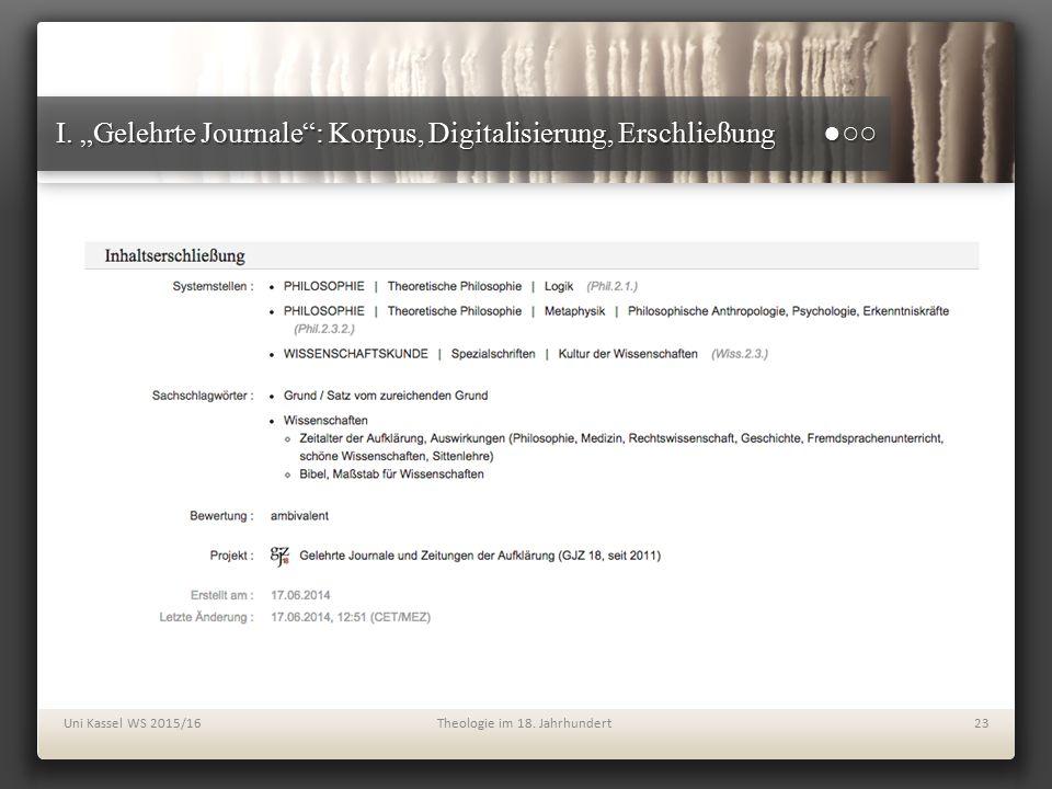 """I. """"Gelehrte Journale"""": Korpus, Digitalisierung, Erschließung ●○○ Uni Kassel WS 2015/16Theologie im 18. Jahrhundert23"""
