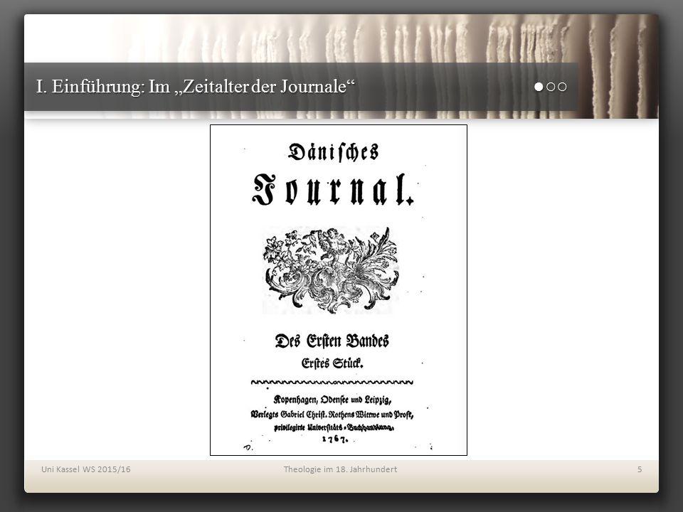 """I. Einführung: Im """"Zeitalter der Journale"""" ●○○ Uni Kassel WS 2015/16Theologie im 18. Jahrhundert5"""