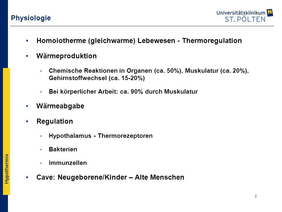 Hypothermie Physiologie ▪Homoiotherme (gleichwarme) Lebewesen - Thermoregulation ▪Wärmeproduktion -Chemische Reaktionen in Organen (ca. 50%), Muskulat