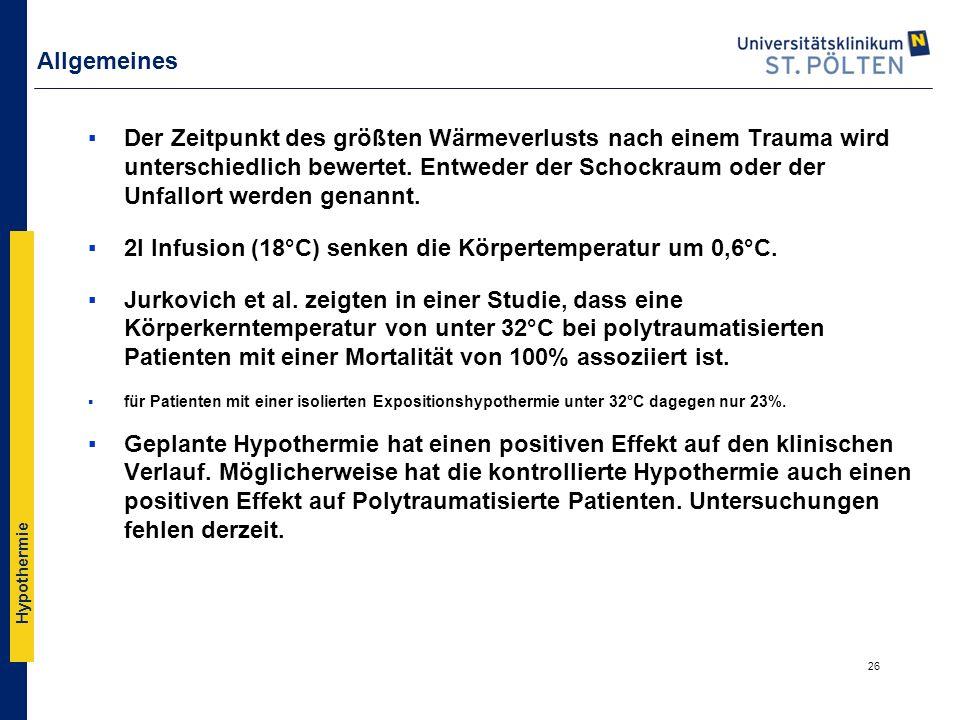Hypothermie Allgemeines ▪Der Zeitpunkt des größten Wärmeverlusts nach einem Trauma wird unterschiedlich bewertet. Entweder der Schockraum oder der Unf