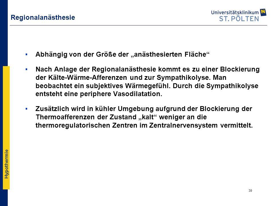 """Hypothermie Regionalanästhesie ▪Abhängig von der Größe der """"anästhesierten Fläche"""" ▪Nach Anlage der Regionalanästhesie kommt es zu einer Blockierung d"""