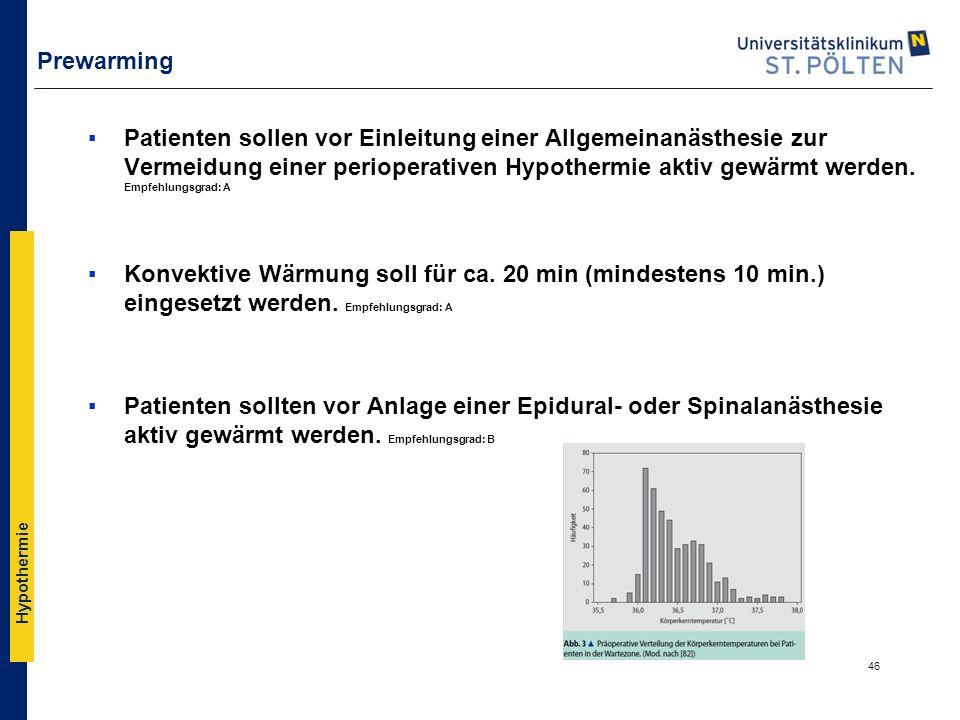 Hypothermie Prewarming ▪Patienten sollen vor Einleitung einer Allgemeinanästhesie zur Vermeidung einer perioperativen Hypothermie aktiv gewärmt werden