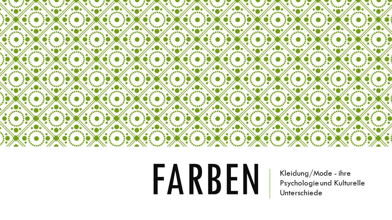 FARBEN Kleidung/Mode - ihre Psychologie und Kulturelle Unterschiede