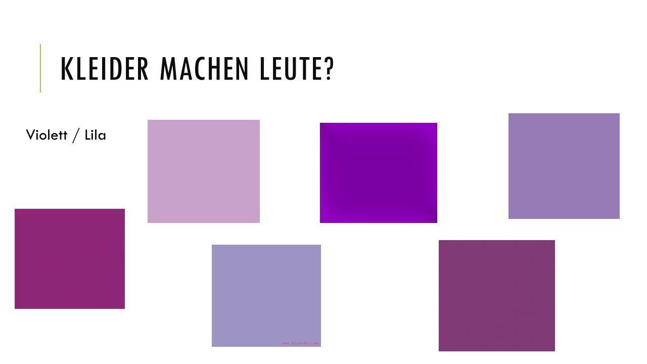 KLEIDER MACHEN LEUTE? Violett / Lila