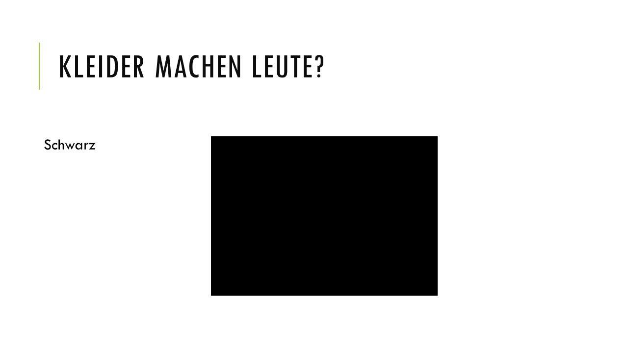 KLEIDER MACHEN LEUTE? Schwarz