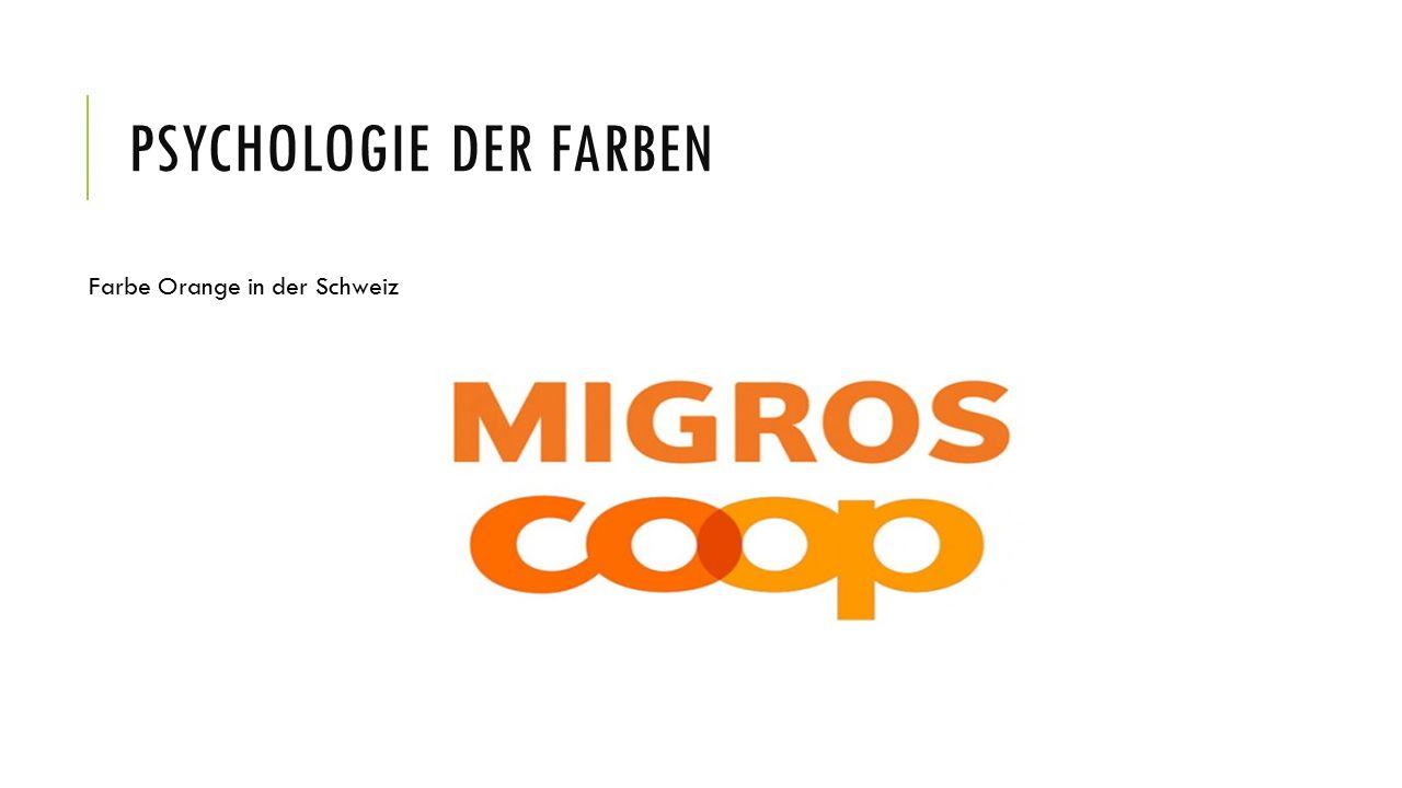 PSYCHOLOGIE DER FARBEN Farbe Orange in der Schweiz