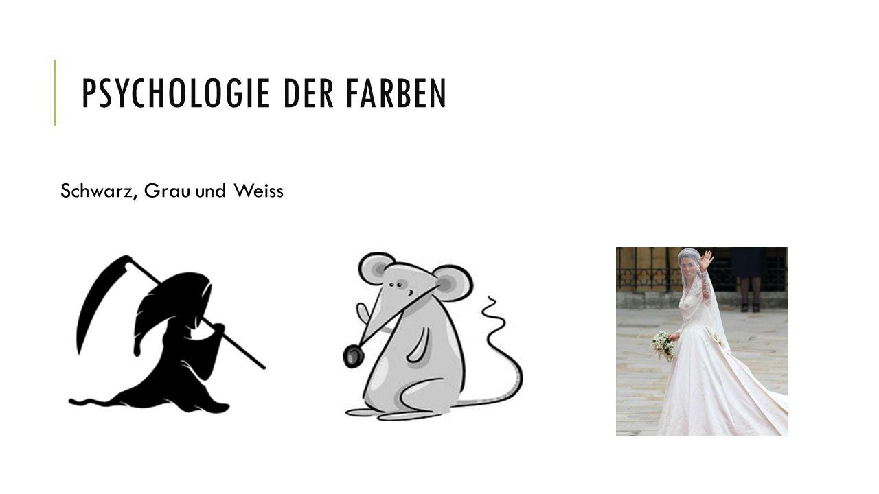 PSYCHOLOGIE DER FARBEN Schwarz, Grau und Weiss