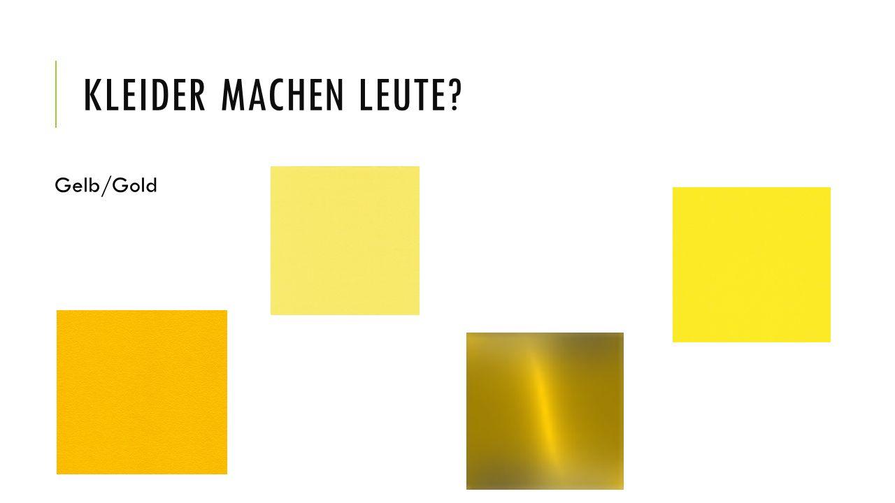 KLEIDER MACHEN LEUTE? Gelb/Gold