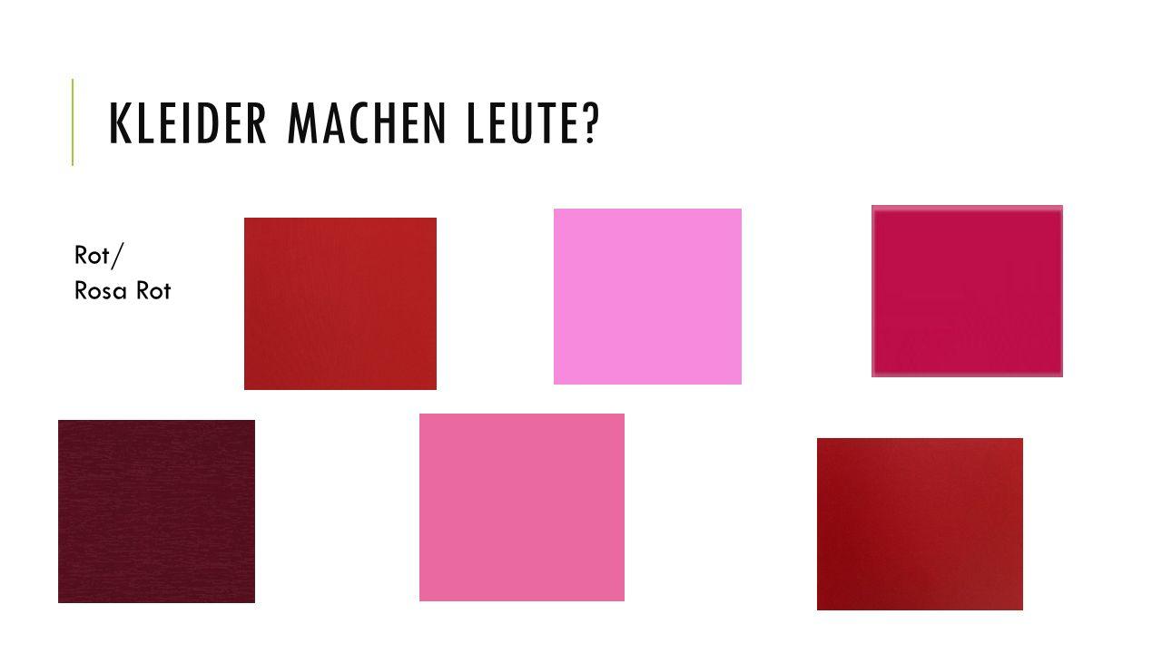 KLEIDER MACHEN LEUTE? Rot/ Rosa Rot
