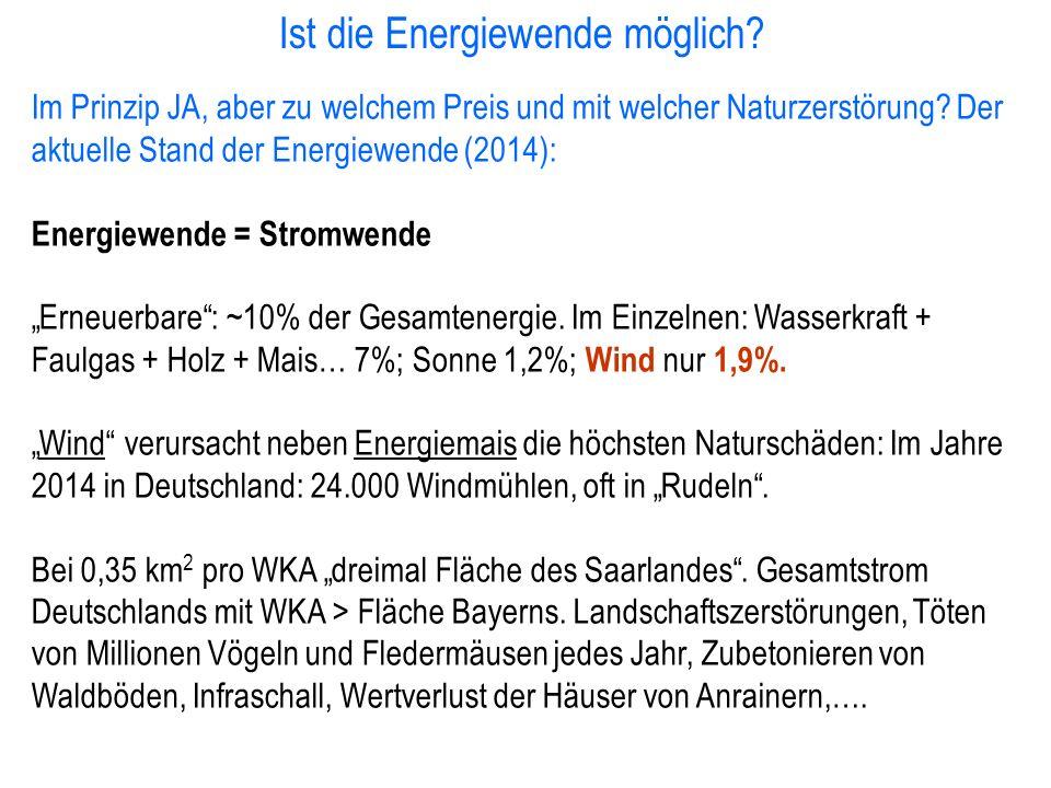Ist die Energiewende möglich? Im Prinzip JA, aber zu welchem Preis und mit welcher Naturzerstörung? Der aktuelle Stand der Energiewende (2014): Energi