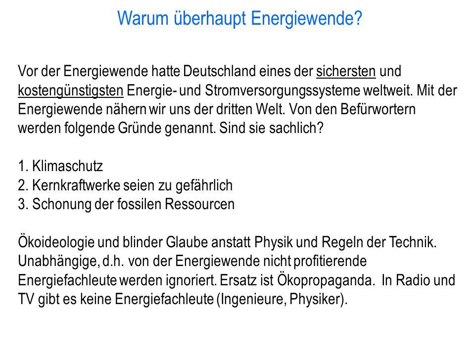 Warum überhaupt Energiewende? Vor der Energiewende hatte Deutschland eines der sichersten und kostengünstigsten Energie- und Stromversorgungssysteme w
