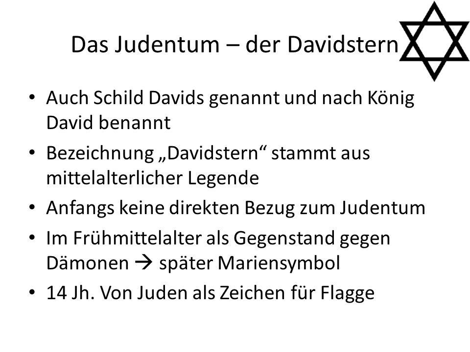 """Das Judentum – der Davidstern Auch Schild Davids genannt und nach König David benannt Bezeichnung """"Davidstern stammt aus mittelalterlicher Legende Anfangs keine direkten Bezug zum Judentum Im Frühmittelalter als Gegenstand gegen Dämonen  später Mariensymbol 14 Jh."""