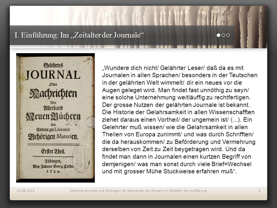 """I. Einführung: Im """"Zeitalter der Journale"""" ●○○ 25.09.2014Gelehrte Journale und Zeitungen als Netzwerke des Wissens im Zeitalter der Aufklärung6 """"Wunde"""