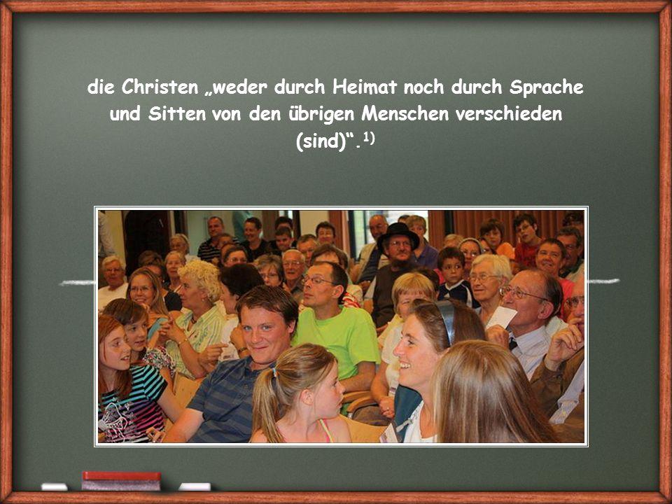 """die Christen """"weder durch Heimat noch durch Sprache und Sitten von den übrigen Menschen verschieden (sind) ."""