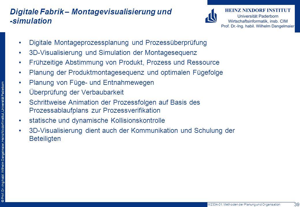 © Prof. Dr.-Ing habil. Wilhelm Dangelmaier, Heinz Nixdorf Institut, Universität Paderborn Digitale Montageprozessplanung und Prozessüberprüfung 3D-Vis