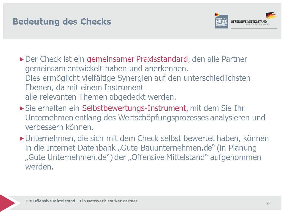 Der Check ist ein gemeinsamer Praxisstandard, den alle Partner gemeinsam entwickelt haben und anerkennen.