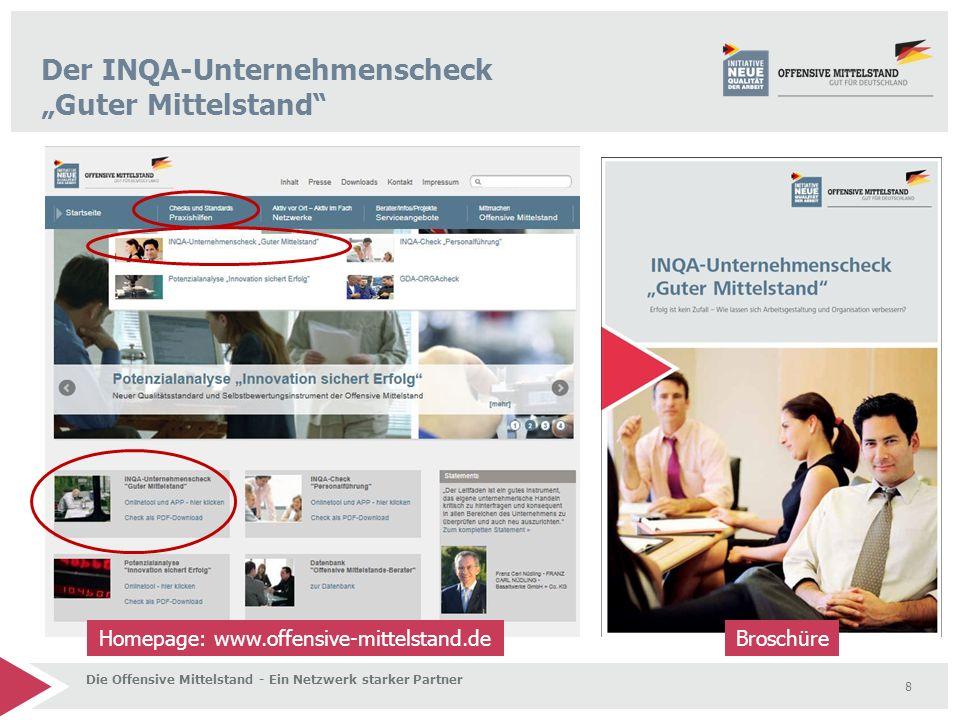 """8 Der INQA-Unternehmenscheck """"Guter Mittelstand"""" Homepage: www.offensive-mittelstand.de Broschüre Die Offensive Mittelstand - Ein Netzwerk starker Par"""
