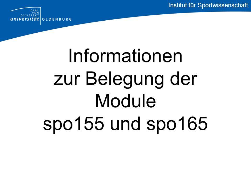 Informationen zur Belegung der Module spo155 und spo165 Institut für Sportwissenschaft