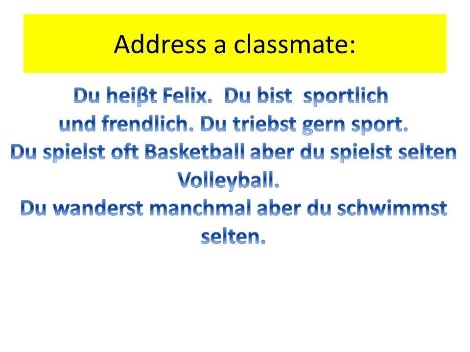 Address a classmate: