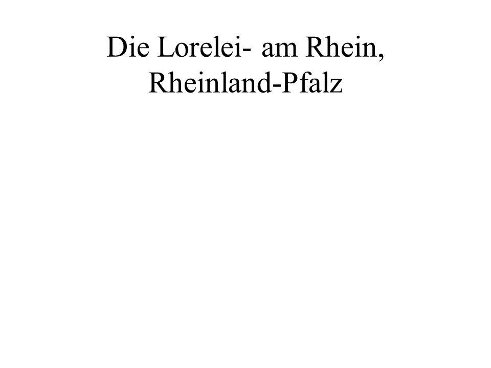 Die Lorelei- am Rhein, Rheinland-Pfalz