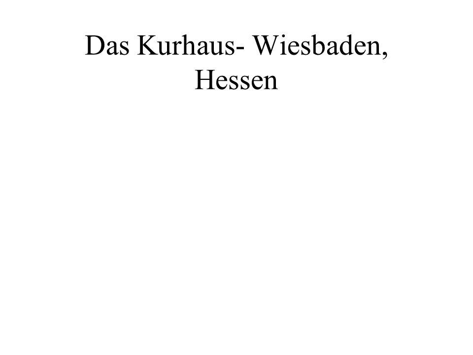 Das Kurhaus- Wiesbaden, Hessen