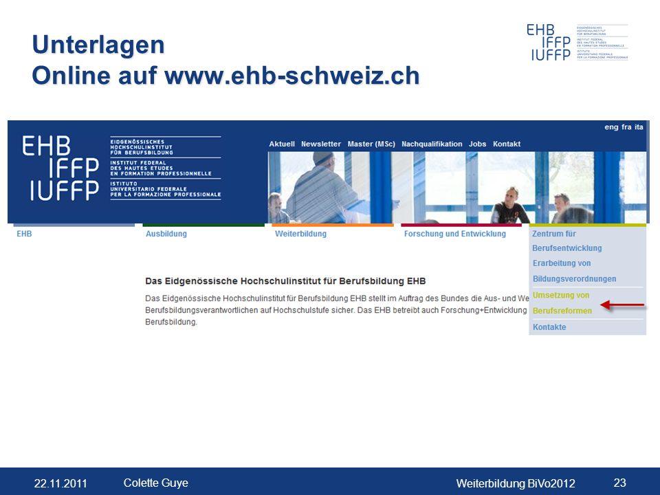 22.11.2011Weiterbildung BiVo2012 23 Colette Guye Unterlagen Online auf www.ehb-schweiz.ch