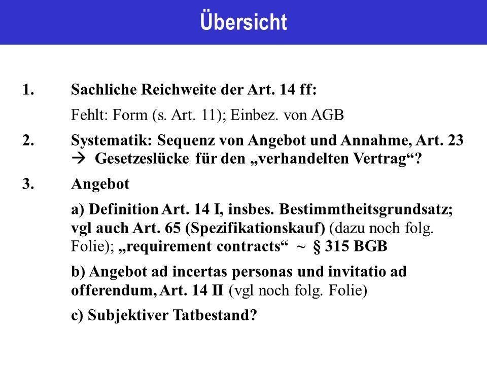 Übersicht 1.Sachliche Reichweite der Art. 14 ff: Fehlt: Form (s.
