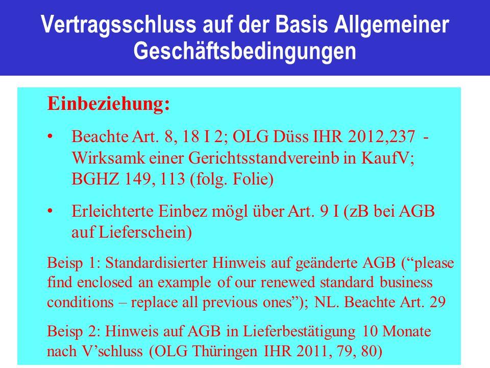 Vertragsschluss auf der Basis Allgemeiner Geschäftsbedingungen Einbeziehung: Beachte Art.
