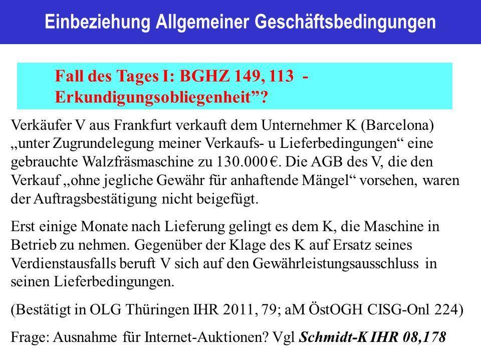 Einbeziehung Allgemeiner Geschäftsbedingungen Fall des Tages I: BGHZ 149, 113 - Erkundigungsobliegenheit .
