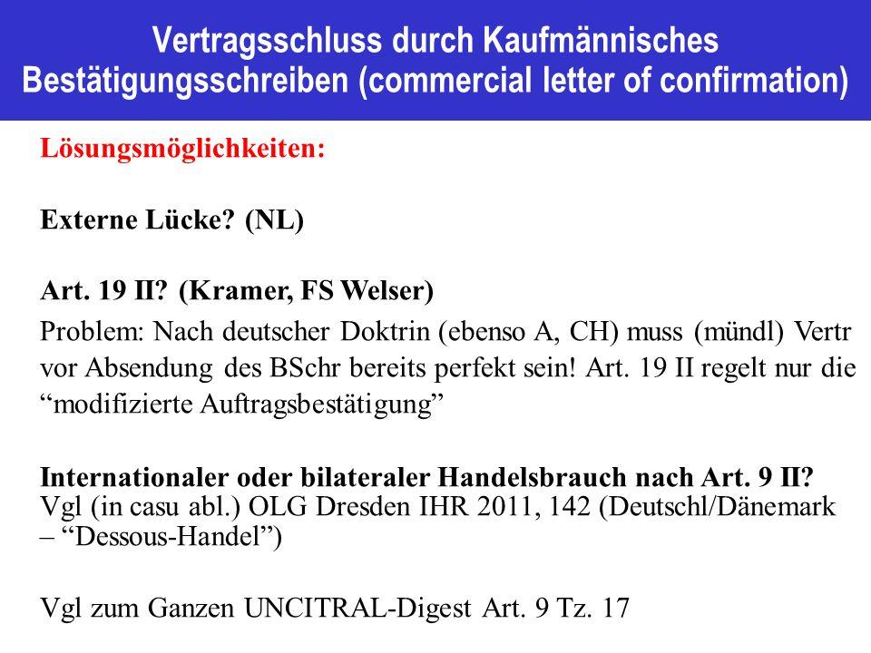 Vertragsschluss durch Kaufmännisches Bestätigungsschreiben (commercial letter of confirmation) Lösungsmöglichkeiten: Externe Lücke.